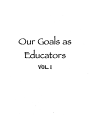Our Goals as Educators Vol 1 and II